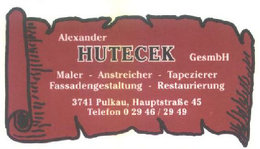 Hutecek Alexander, Maler - Anstreicher - Tapeierer, Pulkau